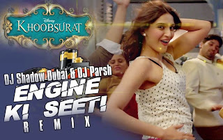 KHOOBSURAT - ENGINE KI SEETI - DJ SHADOW DUBAI & DJ PARSH REMIX
