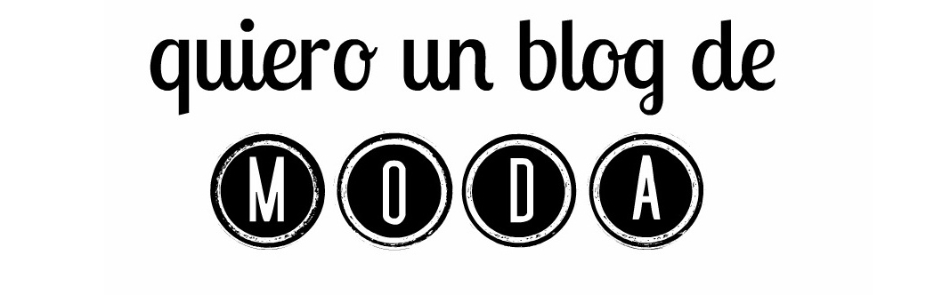 ¡Quiero un blog de moda!