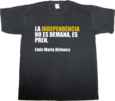 brilliant sentence, activism independence freedom catalan catalonia referendum t-shirt ephemeral-t-shirts