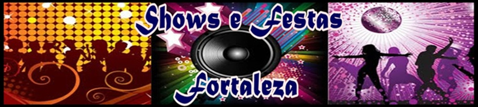 Shows e Festas de Fortaleza