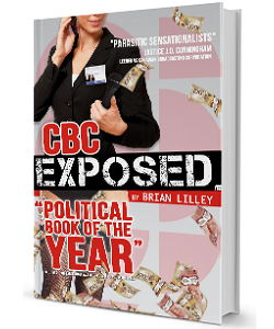 CBC Exposed By Brian Lilley - #1 Political Book Of The Year