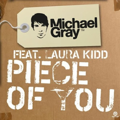 Piece Of You (Club Mix) - Michael Gray ft. Laura Kidd