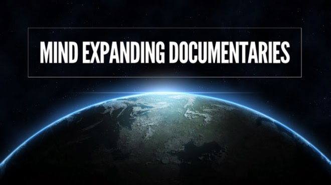 300+ Mind Expanding Documentaries - Life,Creativity,Environment,Education,Internet,Revolution,Civilization,Politics,Biographes,War,Economics,Health,Technology,Religion,Consciousness,Mysteries,Culture,Media,History