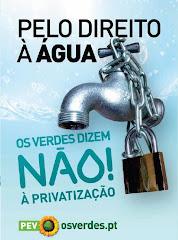 «Os Verdes» dizem NÃO à privatização da Água