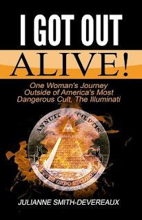 Brotherhood, Illuminati, secret society, Bohemian Grove, Got, Out, Alive, Julianne, Smith-Devereaux, Editions Dedicaces, One, Woman, Journey, Outside, America, Most, Dangerous, Cult,