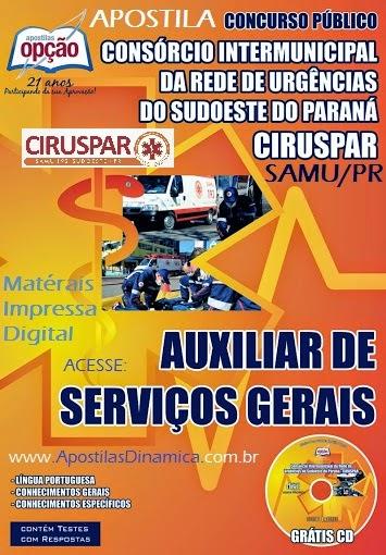 Apostila Ciruspar - Samu Sudoeste Do Parana de Pato Branco/PR, para o cargo de Auxiliar de Serviços Gerais.