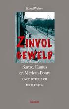 Zinvol Geweld. Sartre, Camus en Merleau-Ponty over terreur en terrorisme, is weer in druk