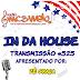 #525 IN DA HOUSE