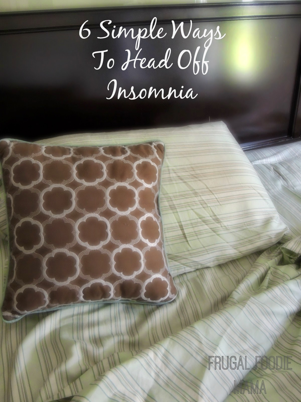 6 Simple Ways to Head Off Insomnia Tonight via thefrugalfoodiemama.com #HavertysYawn