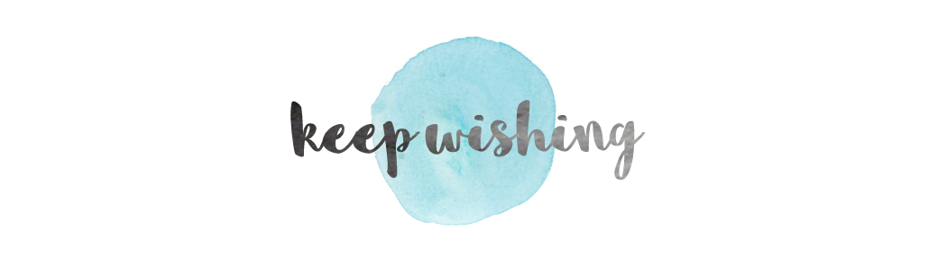 Keep Wishing