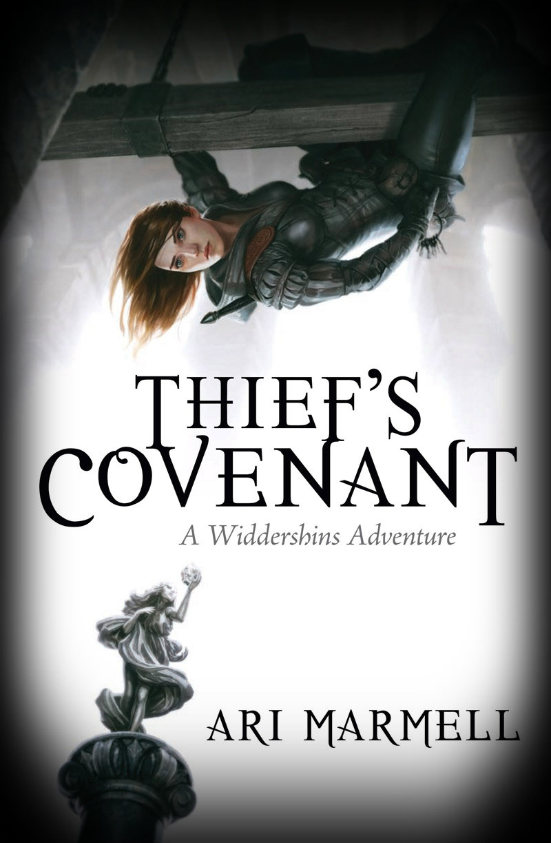 Thief's Covenant By Ari Marmell Is The First Book In The Widdershins  Adventure Series Published By Pyr Covenant Is Presented In An Interesting  Dual