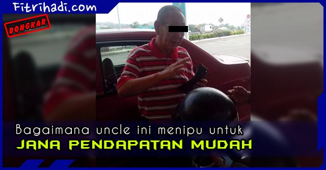 (Bongkar) Bagaimana Uncle Ini Jana Pendapatan Melalui Penipuan