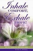 Inhale Comfort, Exhale Hope