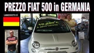 PREZZO FIAT 500 in GERMANIA !!!
