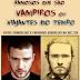 Vampiros ou viajantes do tempo?