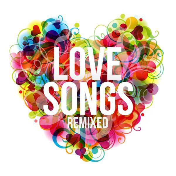 Download [Mp3]-[Hit Song Remix] รวมเพลงรักในแบบฉบับรีมิกส์ VA – LOVE SONGS REMIXED (2015) @320kbps 4shared By Pleng-mun.com