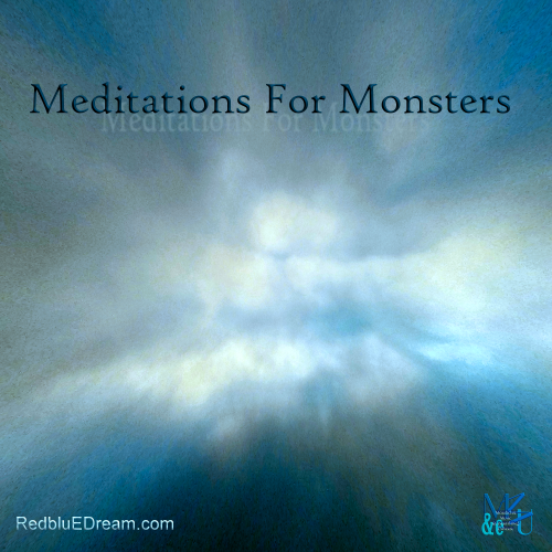 http://redbluedream.com/Meditations+For+Monsters.html