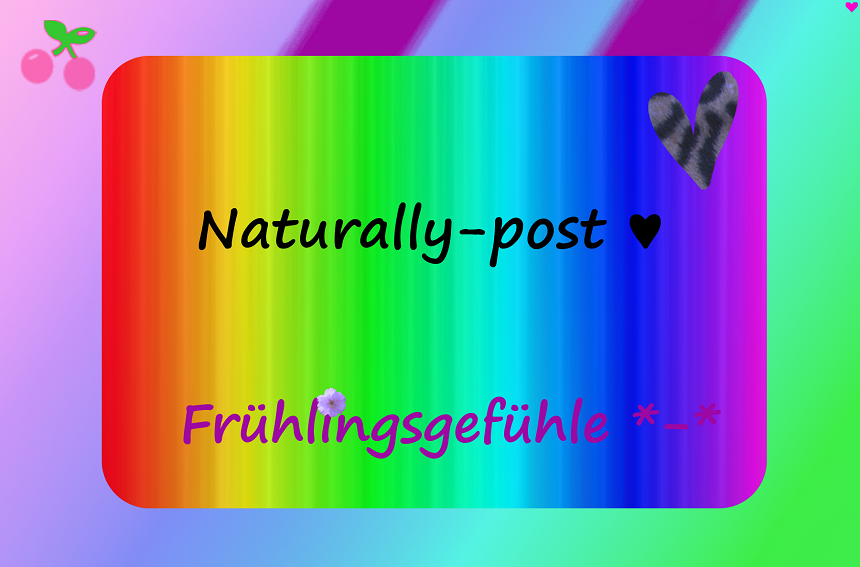 Naturally ♥ The word of nature