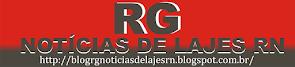 BLOG RG NOTÍCIAS DE LAJES RN