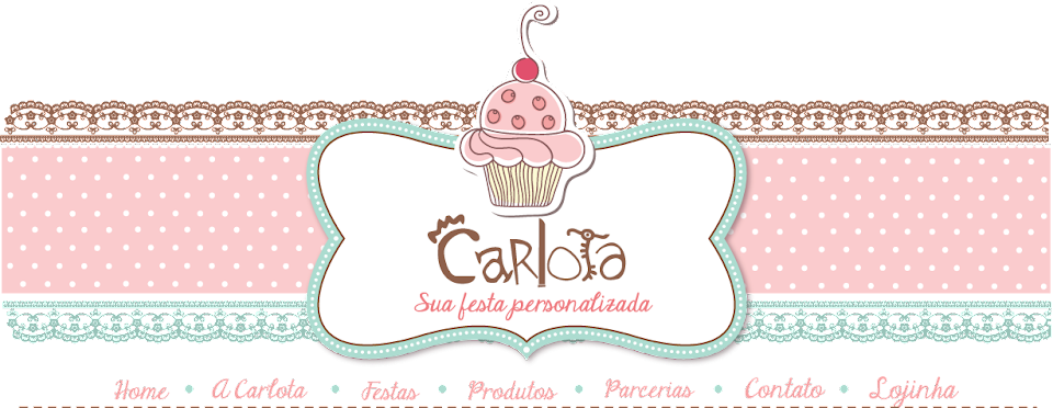 Carlota - Sua festa personalizada