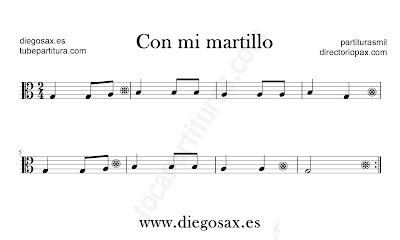 Con mi martillo partitura para flauta, violín, saxofón alto, trompeta, clarinete, soprano sax, tenor, oboe, corno inglés, barítono, trompa, fliscorno... en clave de Sol notas Si La Sol