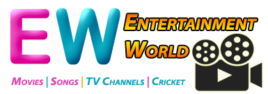 Entertainment World - Watch Movies, Songs, Cricket and TV Channels Online Free
