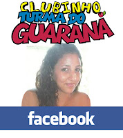 A TURMA DO GUARANÁ ESTÁ NO FACEBOOK