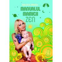 Coperta cartii Manualul Mamicii Zen. Click pentru detalii si cumparare