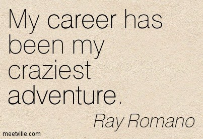 """My career has always been one of my craziest adventures"""