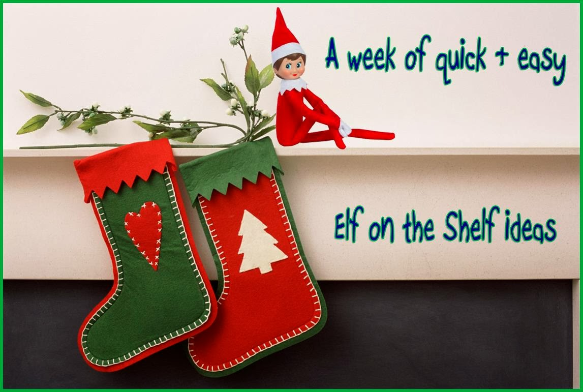 Elf On The Shelf Quick Ideas