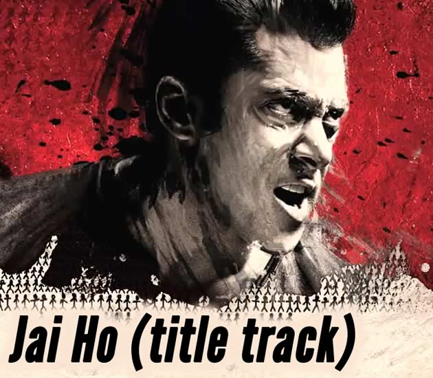Jai Ho Title Song from Jai Ho