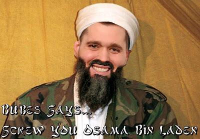 Bubes Says - Screw You Osama Bin Laden