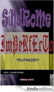 """Primera saga de Síndrome Imperfecto:  """"Mutación"""""""