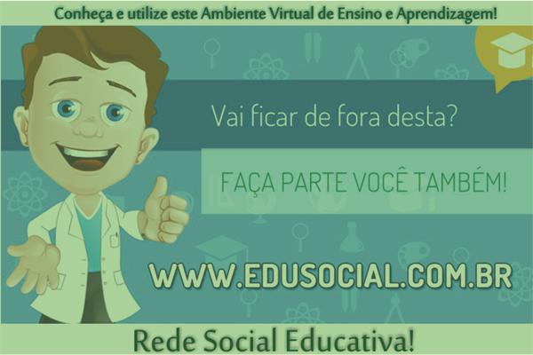 Venha conhecer e fazer parte da rede social educativa EduSocial!