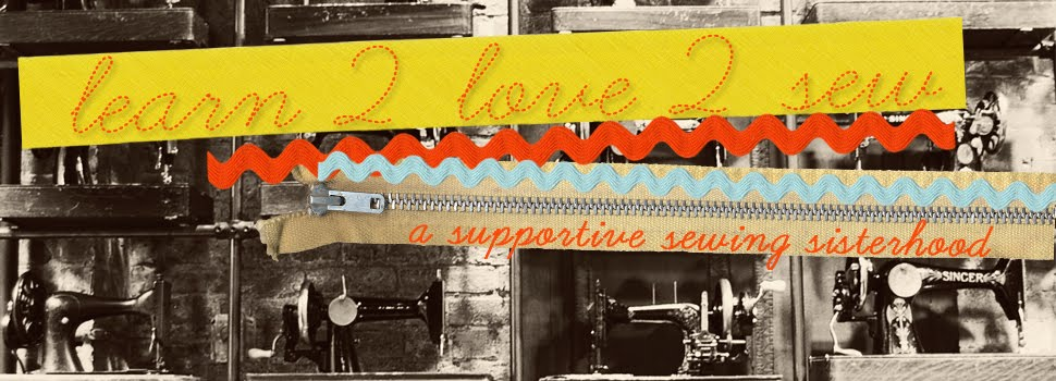 Learn 2 Love 2 Sew:  A Supportive Sewing Sisterhood