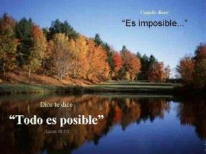 Frases De Motivación: Cuando Dices Es Imposible Dios Te Dice Todo Es Posible