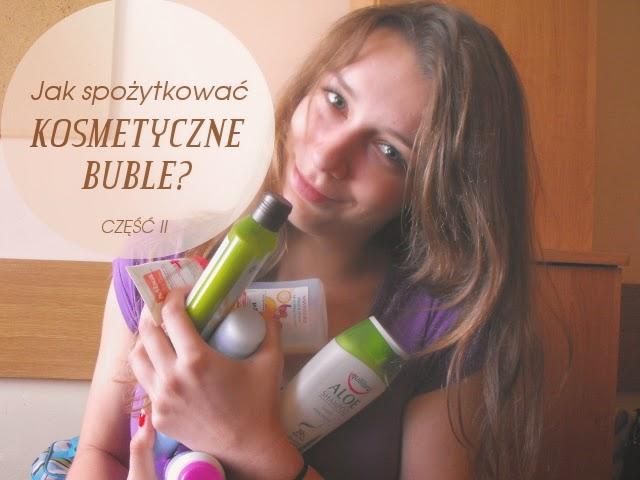http://bubijum.blogspot.com/2014/08/76-jak-spozytkowac-kosmetyczne-buble.html