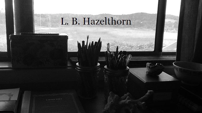 L. B. Hazelthorn: Australian writer and mild eccentric.