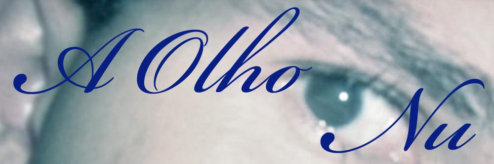A OLHO NU