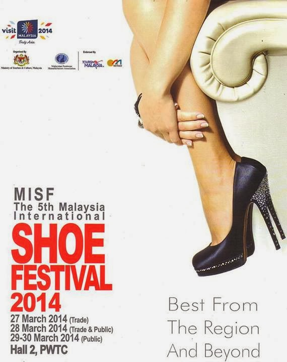 5th Malaysia International Shoe Festival 2014 #MISF2014 , Be There!