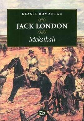 MEKSİKALI, Jack London