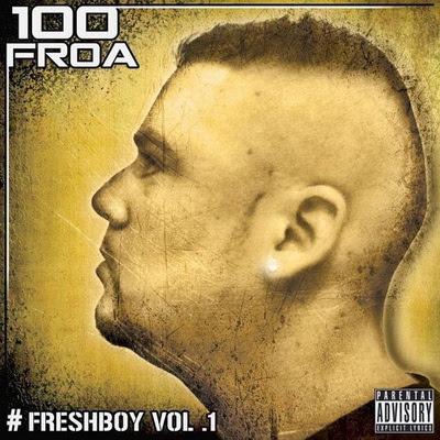 100 Froa - #FreshBoy Vol. 1 (2015)