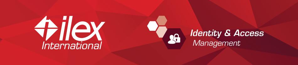 Blog Ilex International - Gestion des identités et des accès