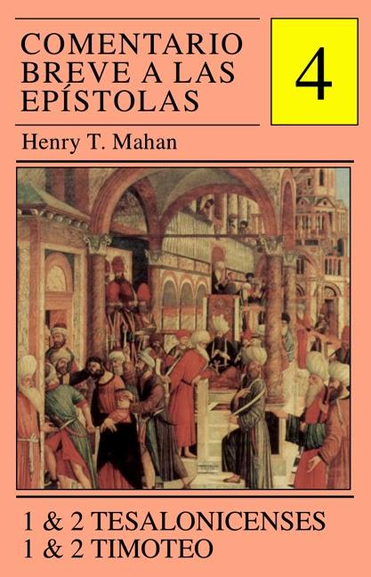 Henry T. Mahan-Comentario Breve a Las Epístolas-Vol 4-1 & 2 Tesalonicenses,1 & 2 Timoteo-
