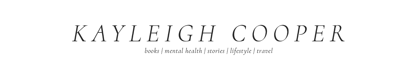 Kayleigh Cooper | Books, Mental Health, Stories, Lifestyle, Travel