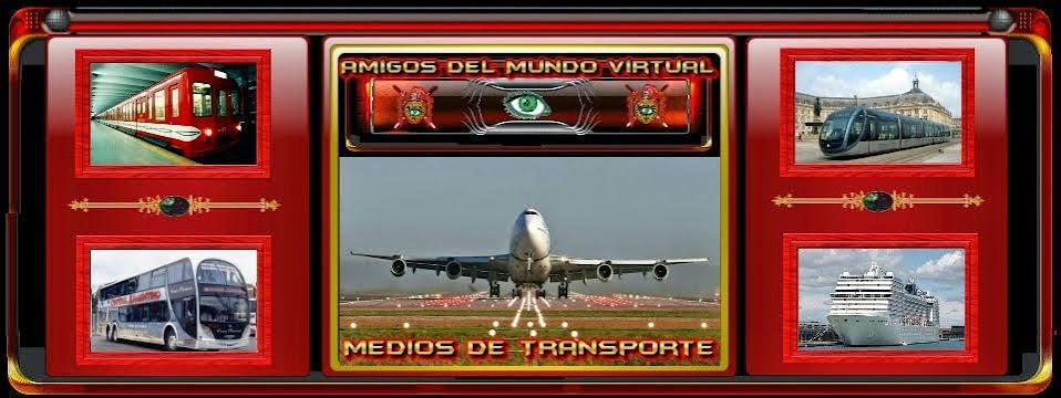 Medios de Transportes - Amigos del Mundo Virtual