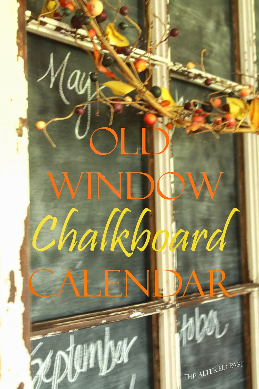 old window made into chalkboard, the altered past