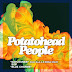 Potatohead People (Nick Wisdom & AstroLogical) - Explosives / Blue Charms