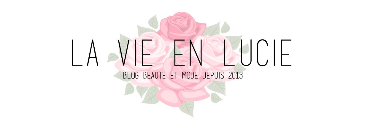 La vie en Lucie - Blog Beauté / Mode - Paris