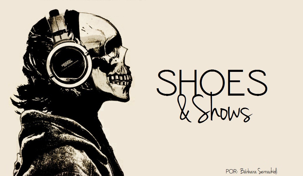 Shoes &amp; Shows